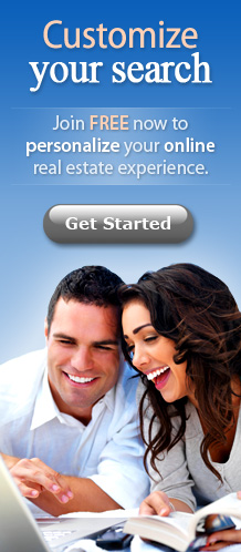 Customize your home search. Join FREE now to personalize your online real estate experience